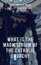 What is the Magisterium of the Catholic Church?