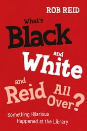 What s Black and White and Reid All Over?
