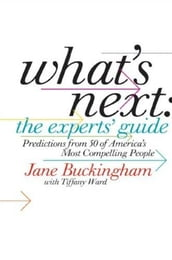 What s Next: The Experts  Guide