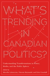 What s Trending in Canadian Politics?
