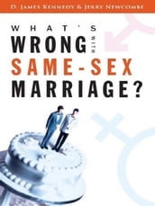 What s Wrong with Same-Sex Marriage?
