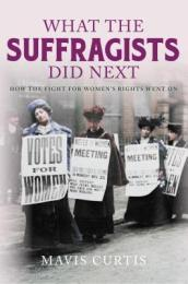 What the Suffragists Did Next