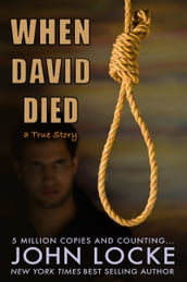 When David Died (A True Story)