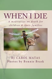 When I Die: A Meditation on Death for Children & Their Families