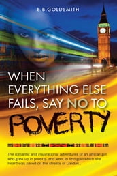 When Everything Else Fails, Say No to Poverty
