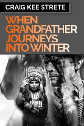 When Grandfather Journeys Into Winter