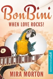 When Love rocks. Bon Bini in der Karibik