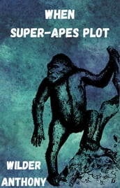 When Super-Apes Plot