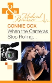 When The Cameras Stop Rolling (Mills & Boon Medical)