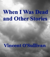 When I Was Dead and Other Stories
