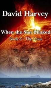 When the Sun Blinked Book 3: The Lions