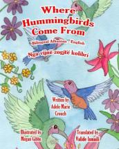 Where Hummingbirds Come from Bilingual Albanian English