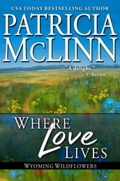 Where Love Lives: The Inheritance (Wyoming Wildflowers series)