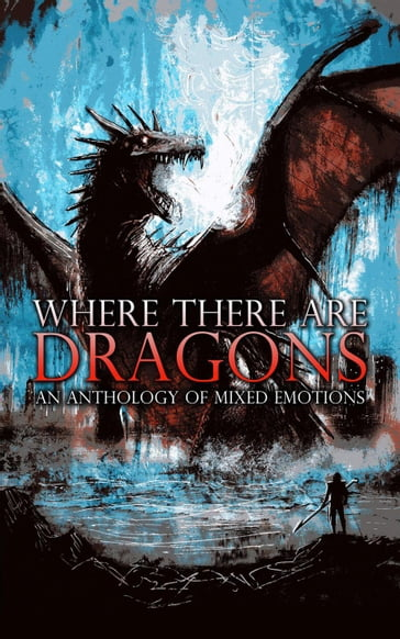 Where There Are Dragons