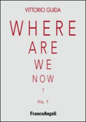 Where are we now?. 1.