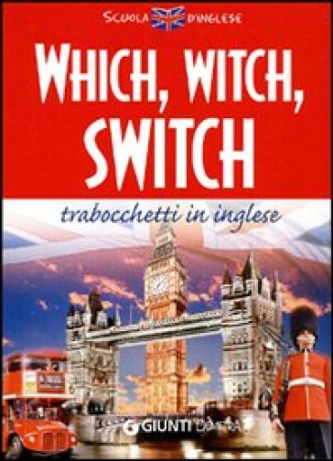 Which, witch, switch. Trabocchetti in inglese