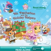 Whisker Haven Tales with the Palace Pets:: Ms. Featherbon and the Holiday Helper Read-Along Storybook