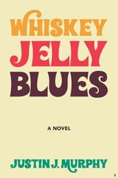 Whiskey Jelly Blues