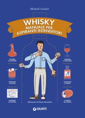 Whisky. Manuale per aspiranti intenditori - Mickael Guidot |