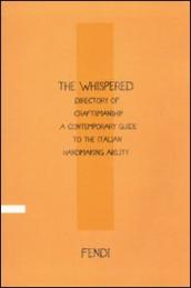 Whispered directory of Craftsmanship. A contemporary guide to the italian hand making ability. Ediz. italiana (The)