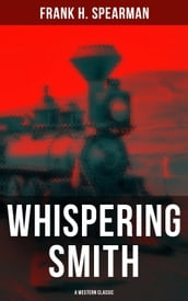 Whispering Smith (A Western Classic)