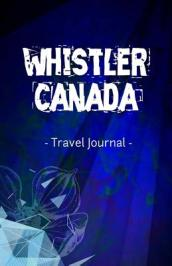 Whistler Canada Travel Journal