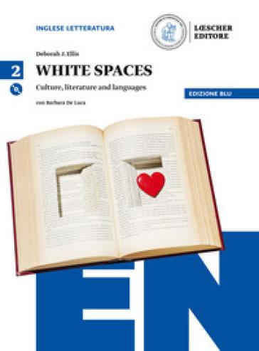 White spaces. Culture, literature and languages. Ediz. blu. Per il Liceo scientifico. Con CD Audio formato MP3. Con e-book. Con espansione online. 2. - Deborah J. Ellis |