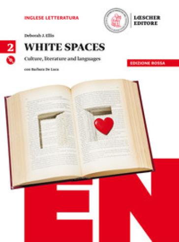 White spaces. Culture, literature and languages. Ediz. rossa. Per il Liceo classico. Con CD Audio formato MP3. Con e-book. Con espansione online. 2. - Deborah J. Ellis  