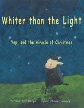Whiter than the light- A Christian children s book about christmas