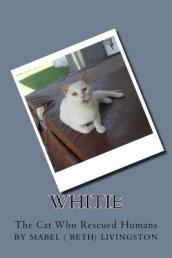 Whitie -- The Cat Who Rescued Humans
