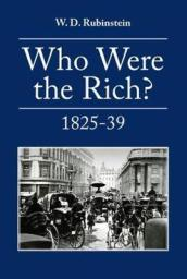 Who Were the Rich? : British Wealth Holders Vol. 2  1825-1839