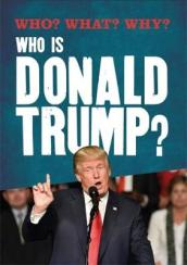 Who? What? Why?: Who is Donald Trump?