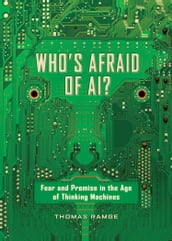 Who s Afraid of AI?