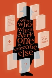 Who s Who When Everyone is Someone Else