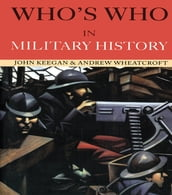 Who s Who in Military History