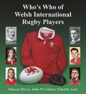 Who s Who of Welsh International Rugby Players