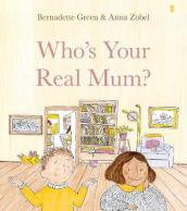 Who s Your Real Mum?