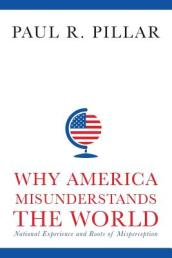 Why America Misunderstands the World