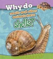 Why Do Snails and Other Animals Have Shells?