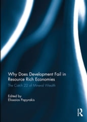Why Does Development Fail in Resource Rich Economies