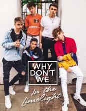 Why Don t We: In the Limelight