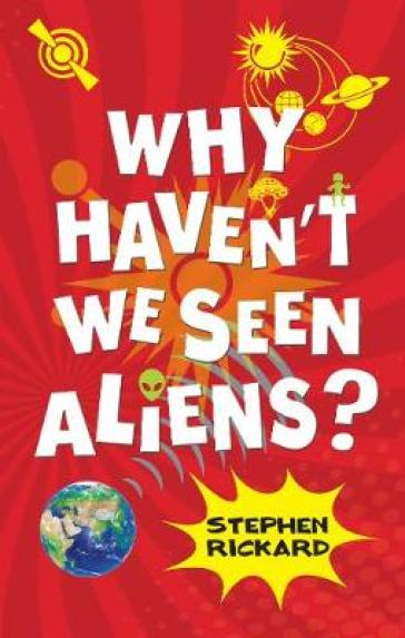 Why Haven't We Seen Aliens?