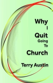 Why I Quit Going to Church