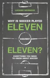 Why Is Soccer Played Eleven Against Eleven