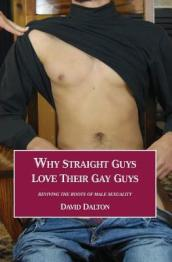 Why Straight Guys Love Their Gay Guys