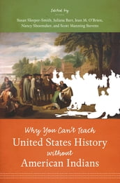 Why You Can t Teach United States History without American Indians