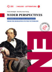 Wider perspectives. Per le Scuole superiori. Con CD-ROM. Con e-book. Con espansione online. 2: From the romantics to the victorians
