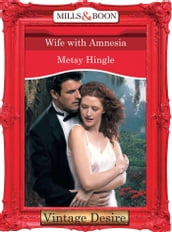 Wife With Amnesia (Mills & Boon Desire)
