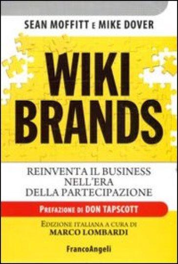 Wiki brands. Reinventa il business nell'era della partecipazione - Mike Dover | Thecosgala.com