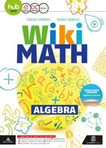 Wiki math. Aritmetica-Geometria. Per la Scuola media. Con e-book. Con 2 espansioni online. 3. - Ubaldo Pernigo |